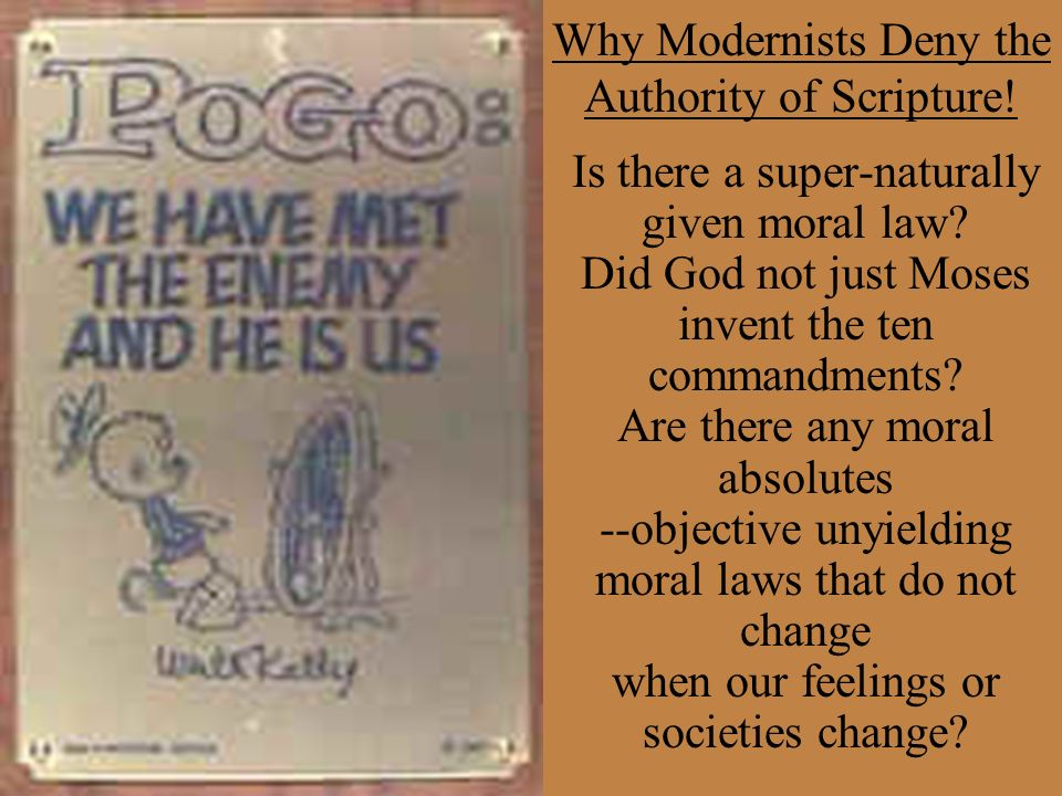 Why Modernists Deny the Authority of Scripture!
