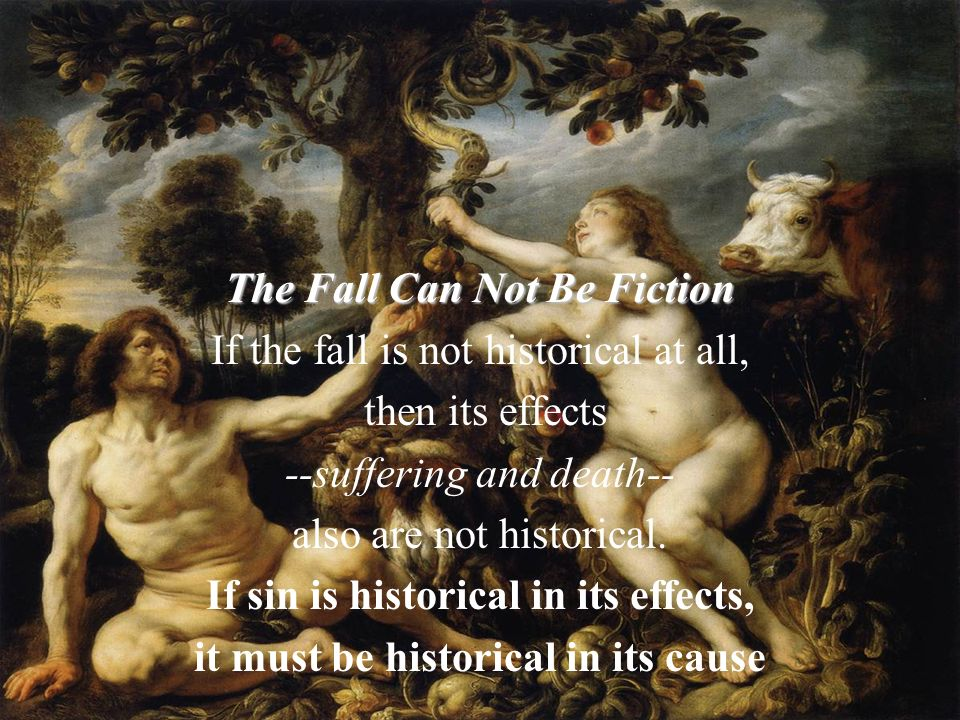 The Fall Can Not Be Fiction If the fall is not historical at all,