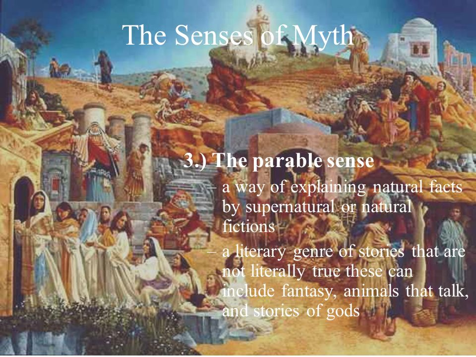 The Senses of Myth 3.) The parable sense