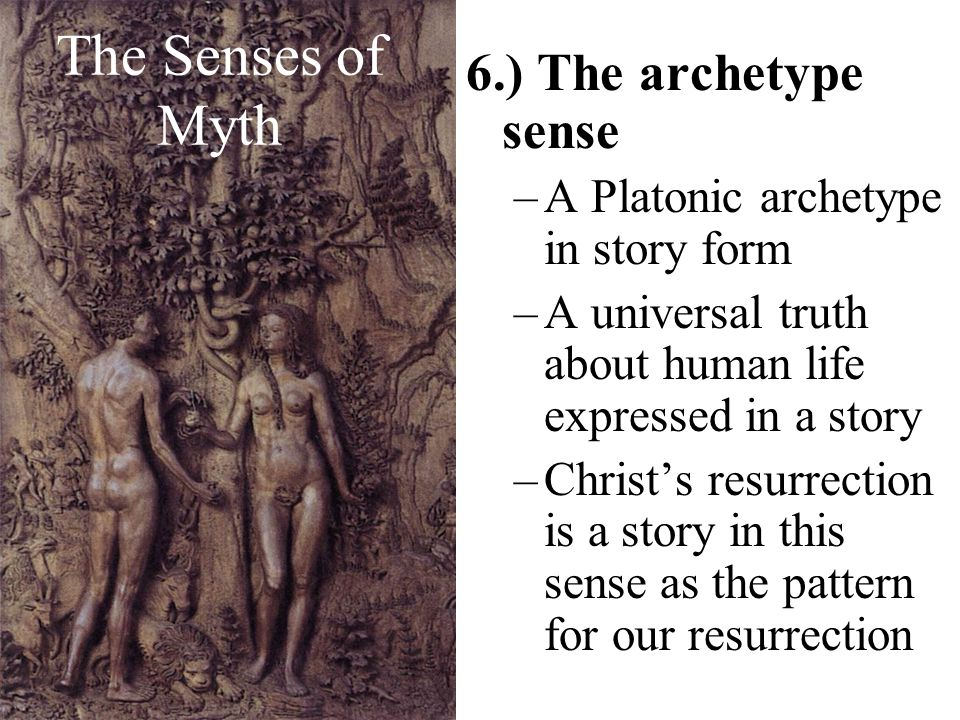 The Senses of Myth 6.) The archetype sense