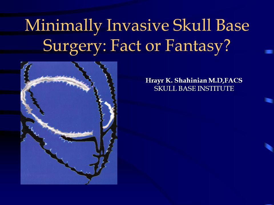 Minimally Invasive Skull Base Surgery: Fact or Fantasy