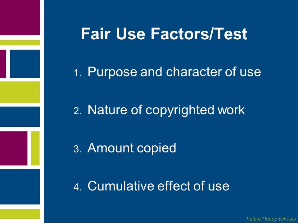Fair Use Factors/Test Purpose and character of use