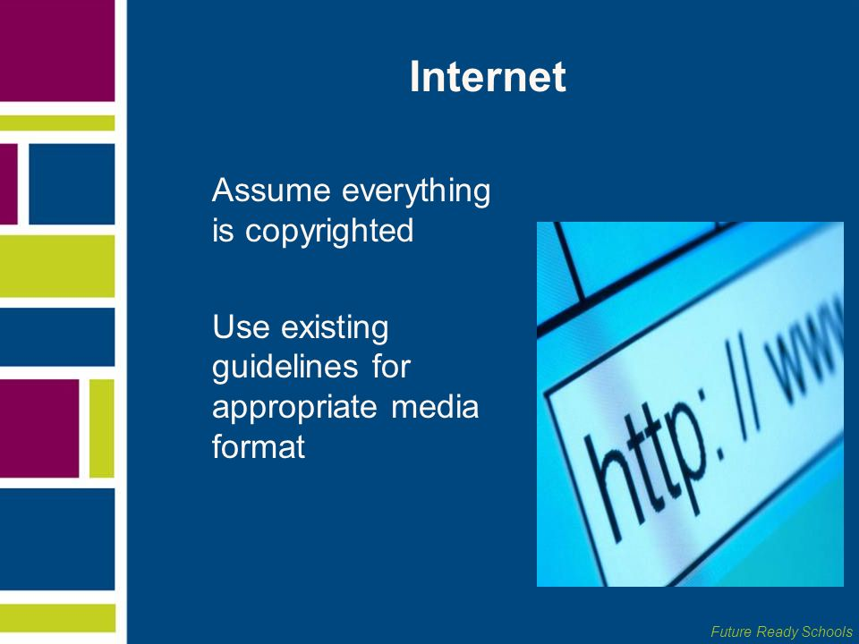 Internet Assume everything is copyrighted