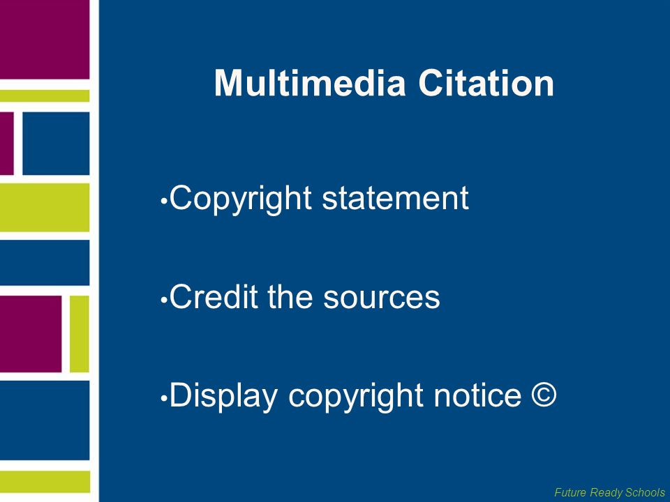 Multimedia Citation Copyright statement Credit the sources