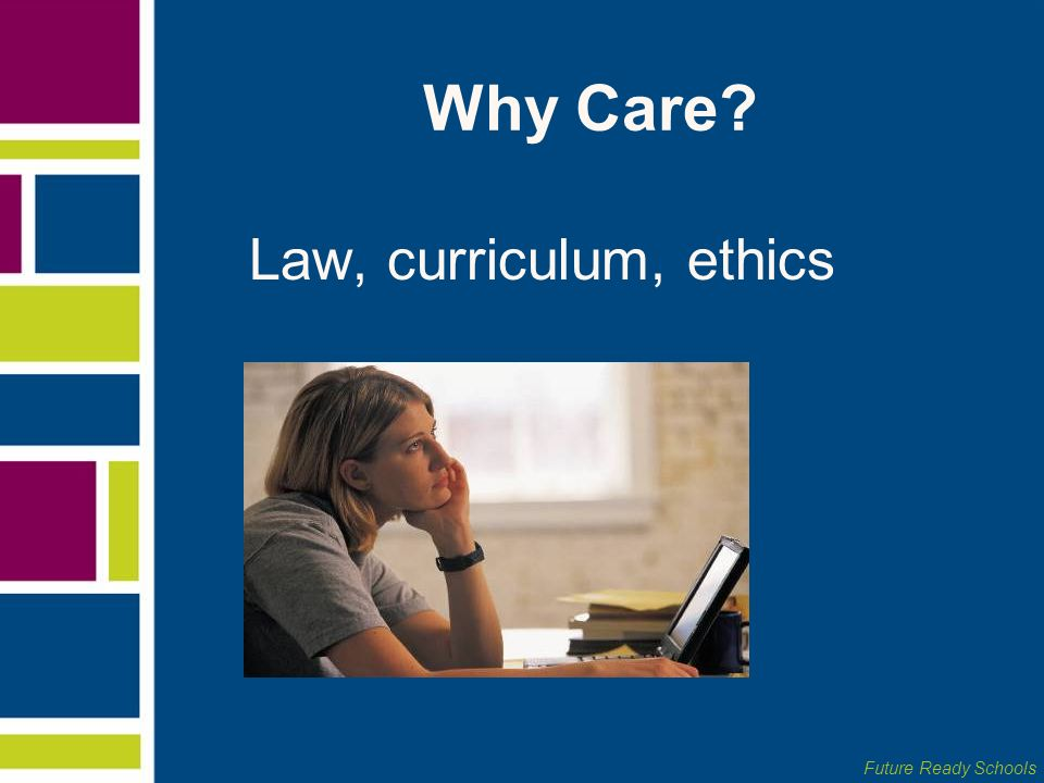 Why Care Law, curriculum, ethics