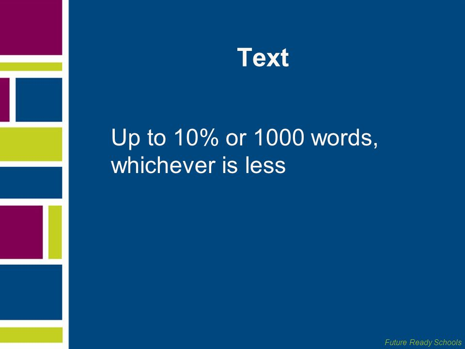 Text Up to 10% or 1000 words, whichever is less