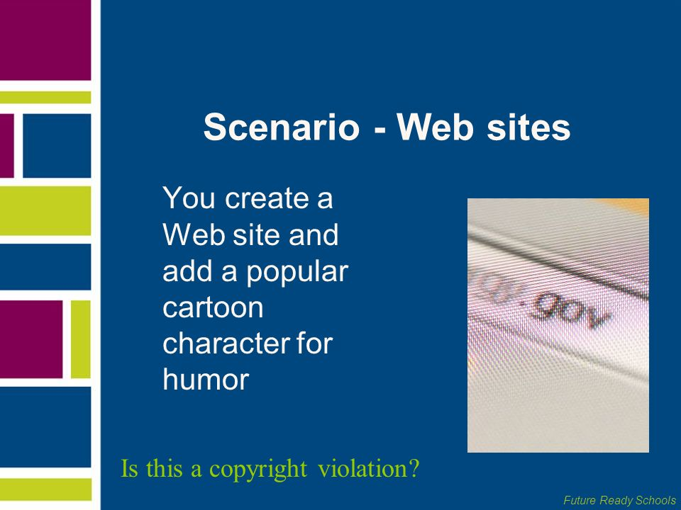 Scenario - Web sites You create a Web site and add a popular cartoon character for humor.