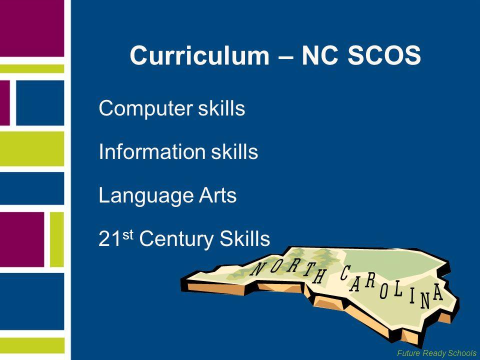 Curriculum – NC SCOS Computer skills Information skills Language Arts