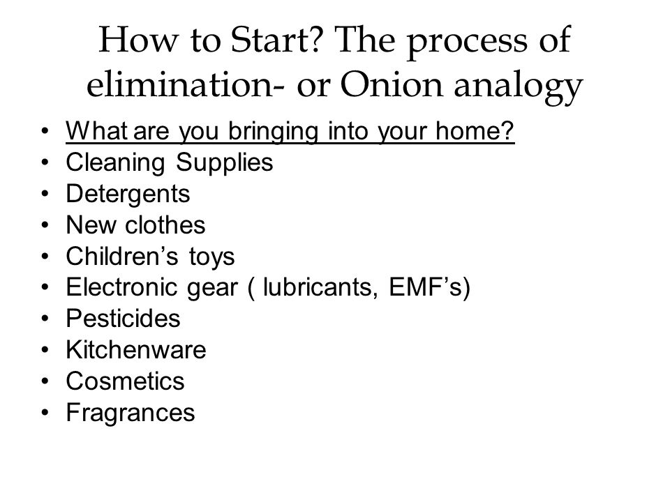 How to Start The process of elimination- or Onion analogy