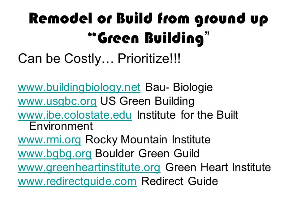 Remodel or Build from ground up Green Building