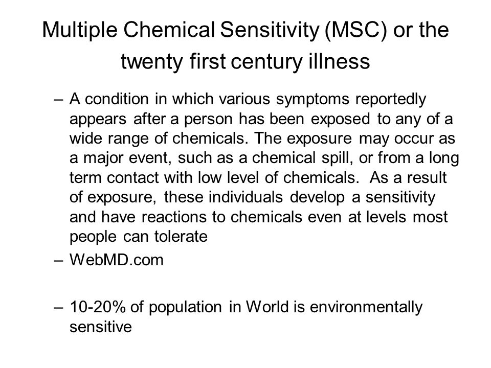 Multiple Chemical Sensitivity (MSC) or the twenty first century illness