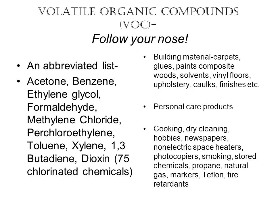 Volatile Organic Compounds (VOC)- Follow your nose!