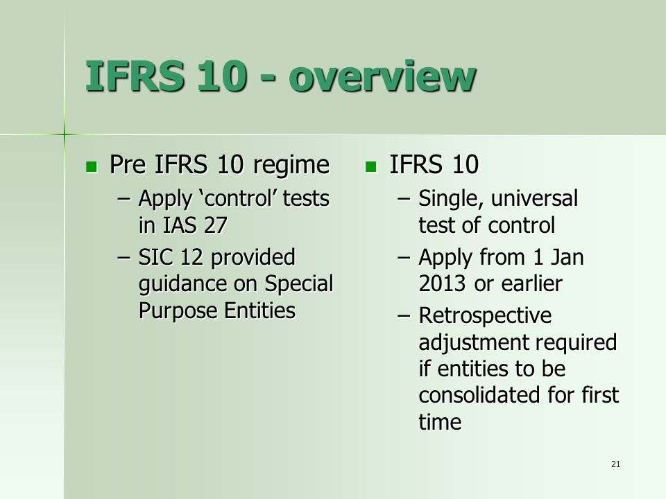 IFRS 10 - overview Pre IFRS 10 regime IFRS 10