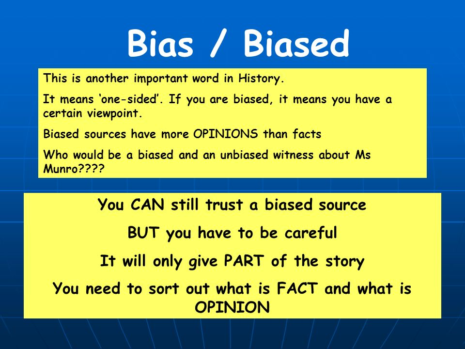 Bias / Biased You CAN still trust a biased source