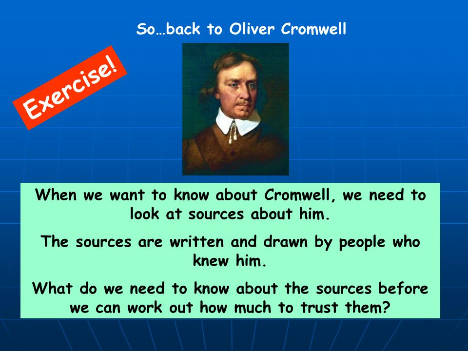 Exercise! So…back to Oliver Cromwell