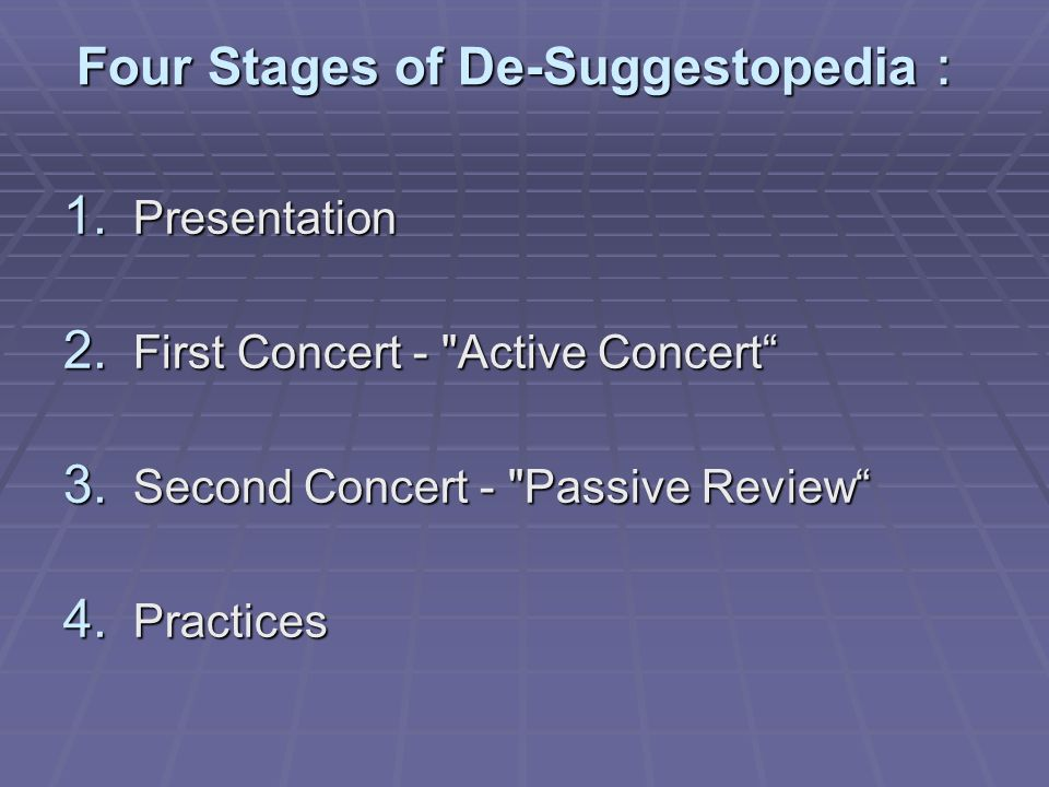 Four Stages of De-Suggestopedia: