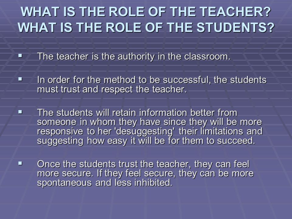 WHAT IS THE ROLE OF THE TEACHER WHAT IS THE ROLE OF THE STUDENTS