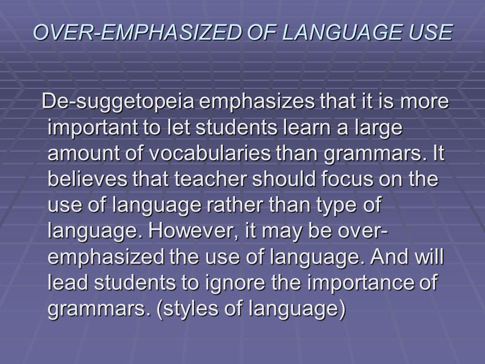 OVER-EMPHASIZED OF LANGUAGE USE