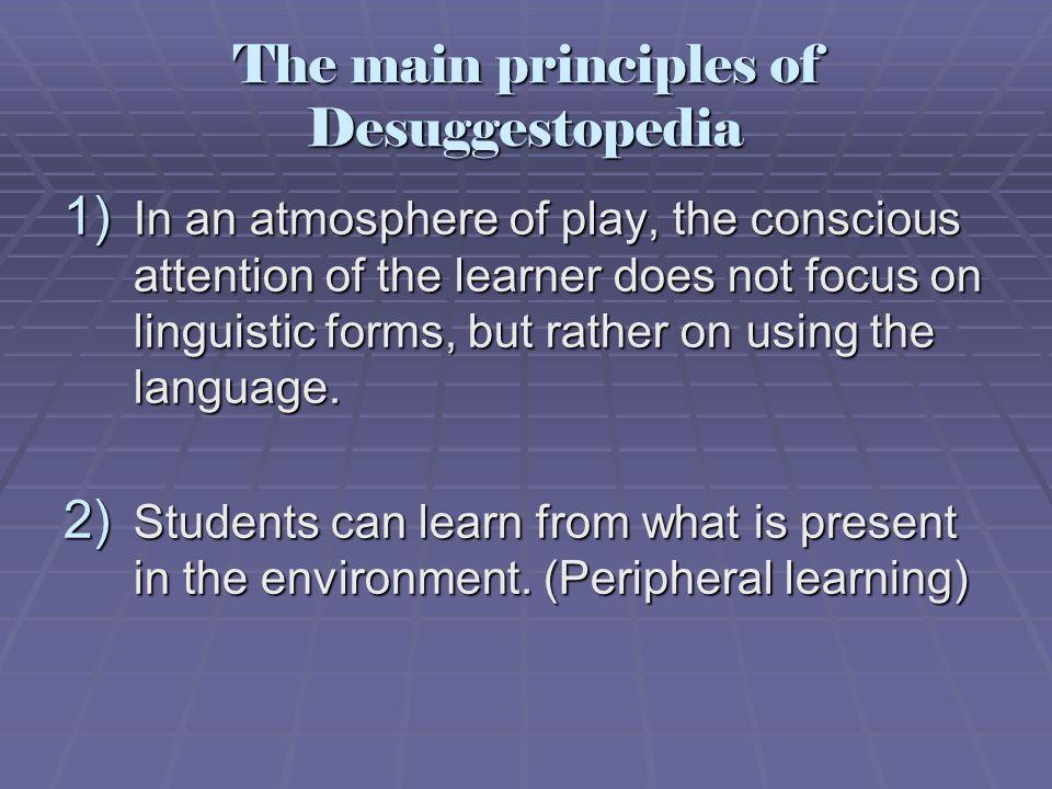 The main principles of Desuggestopedia