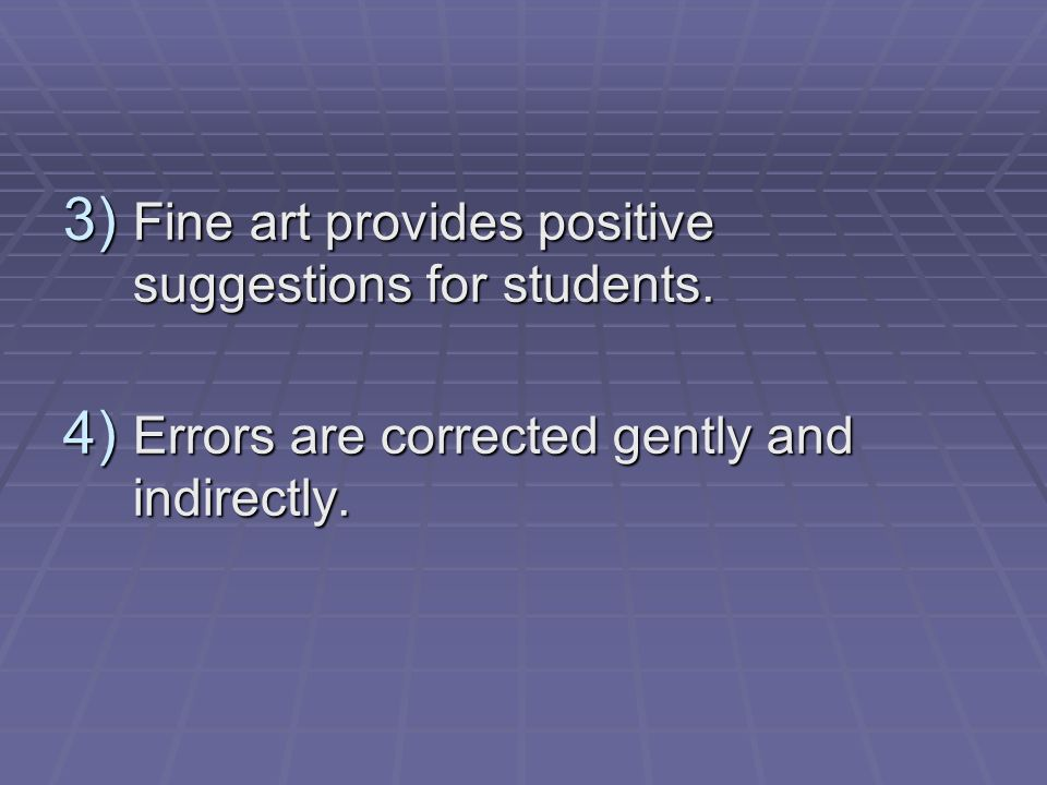 Fine art provides positive suggestions for students.