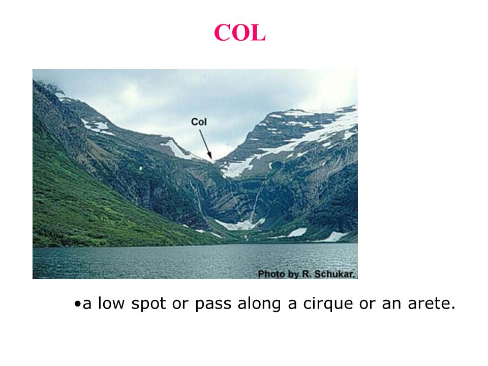 COL a low spot or pass along a cirque or an arete.