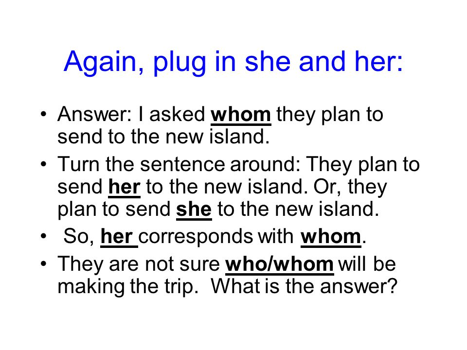 Again, plug in she and her: