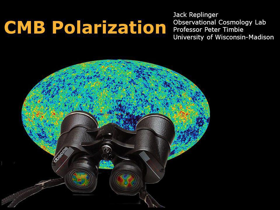 CMB Polarization Jack Replinger Observational Cosmology Lab
