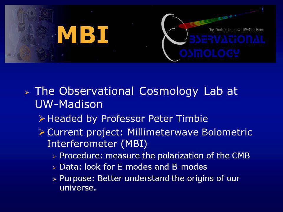 MBI The Observational Cosmology Lab at UW-Madison