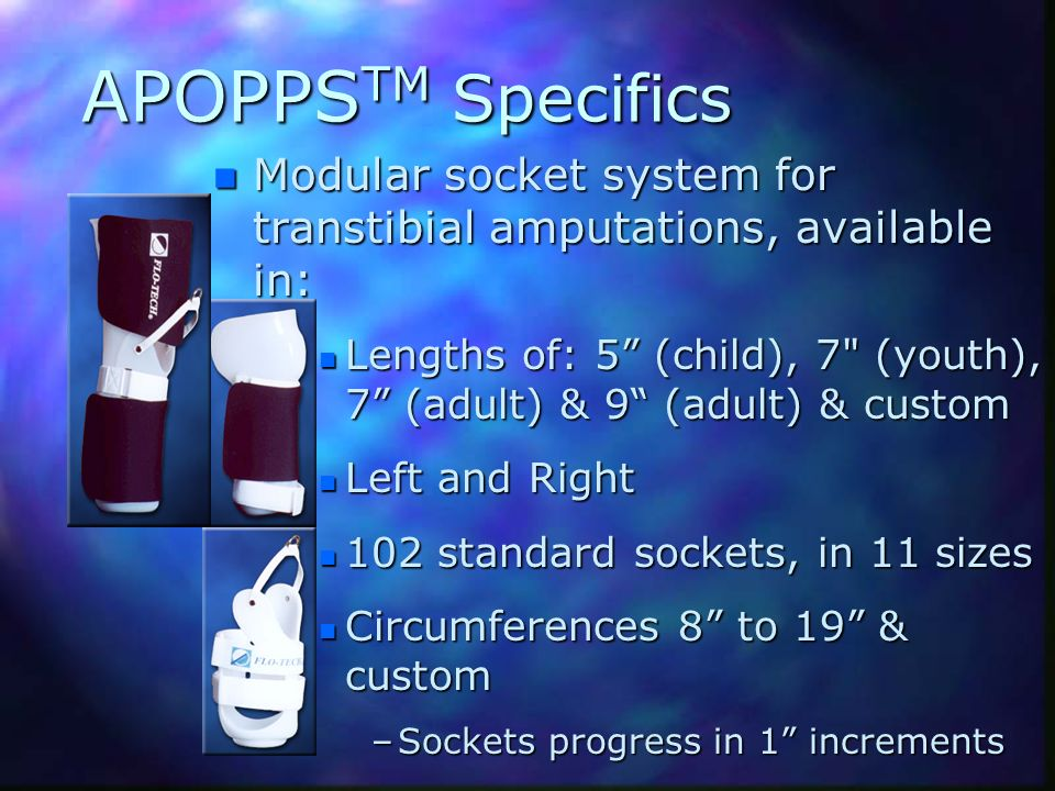 APOPPSTM Specifics Modular socket system for transtibial amputations, available in: