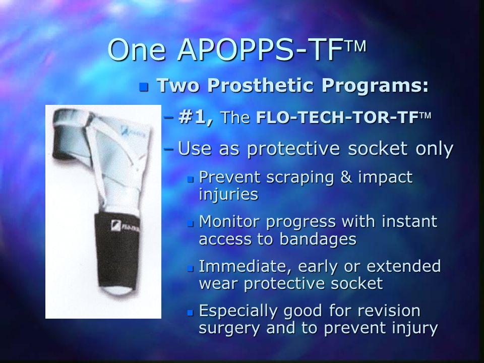 One APOPPS-TF Two Prosthetic Programs: #1, The FLO-TECH-TOR-TF