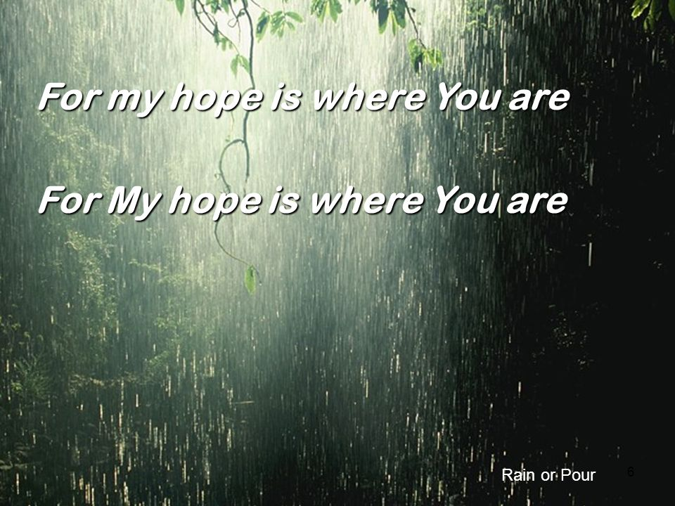 For my hope is where You are For My hope is where You are