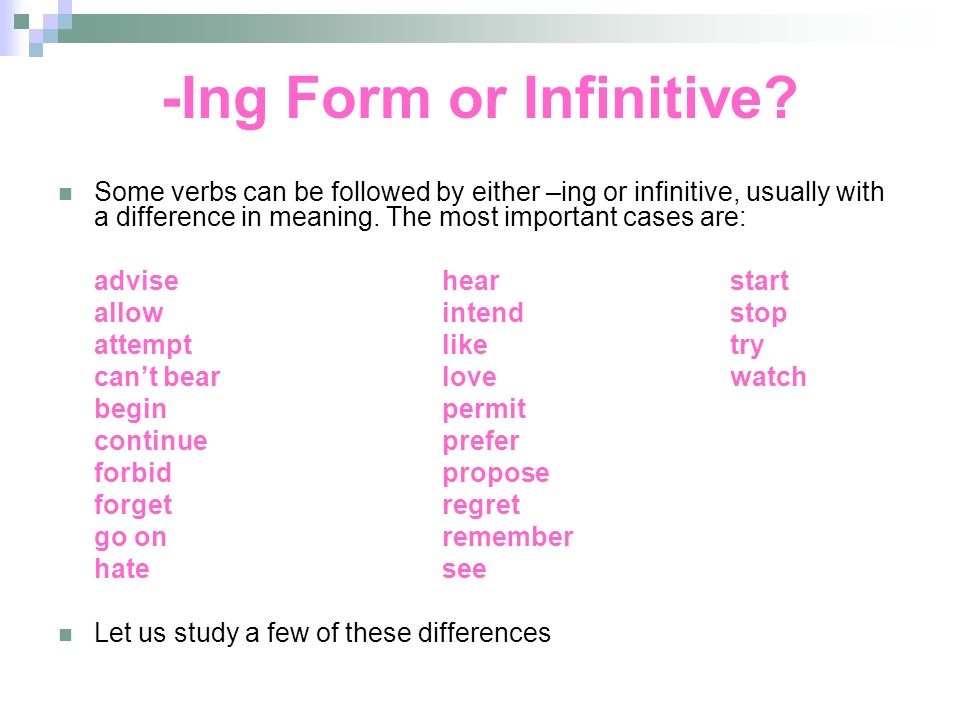 -Ing Form or Infinitive