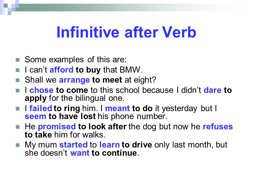 Infinitive after Verb Some examples of this are: