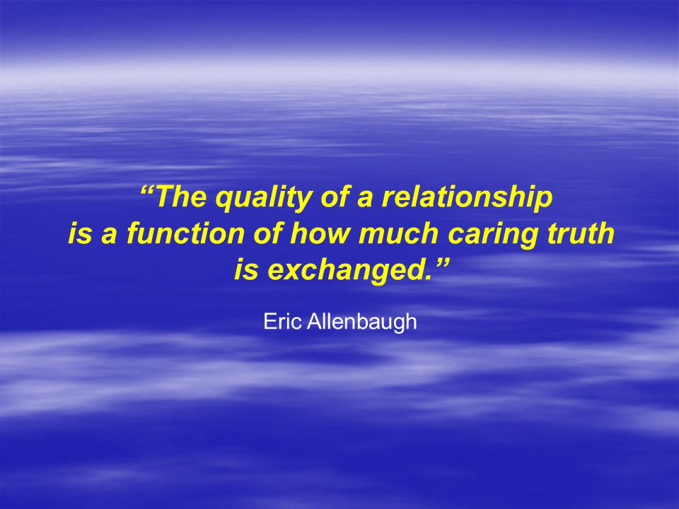 is a function of how much caring truth