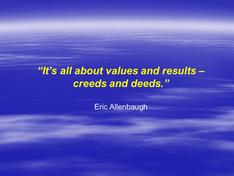 It's all about values and results –