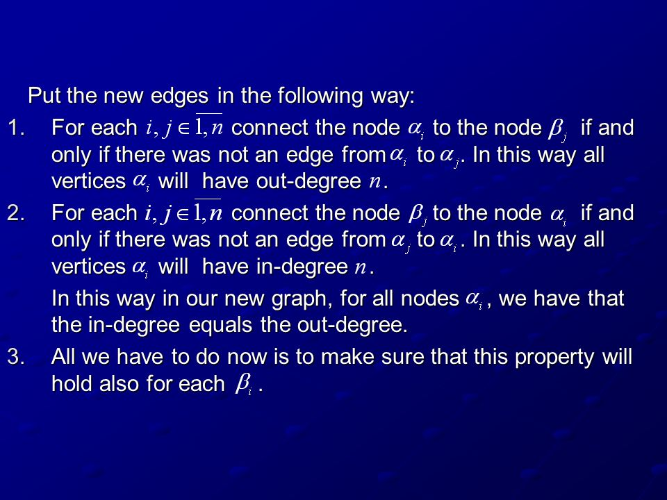 Put the new edges in the following way: