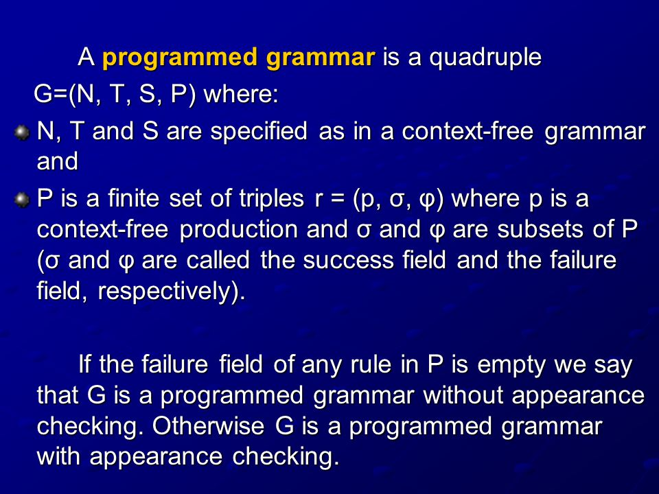A programmed grammar is a quadruple