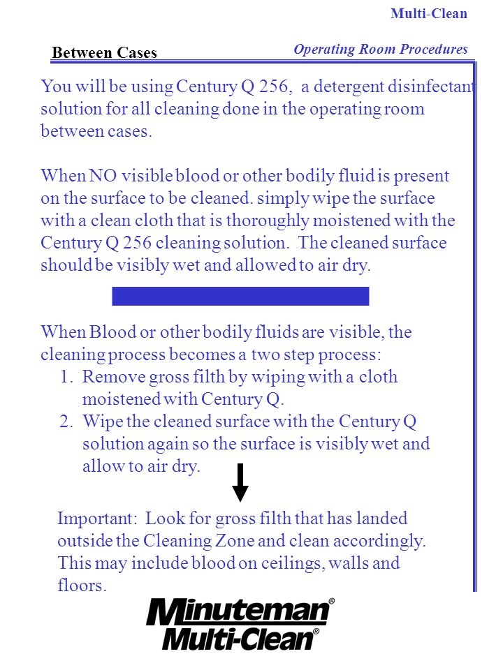 You will be using Century Q 256, a detergent disinfectant