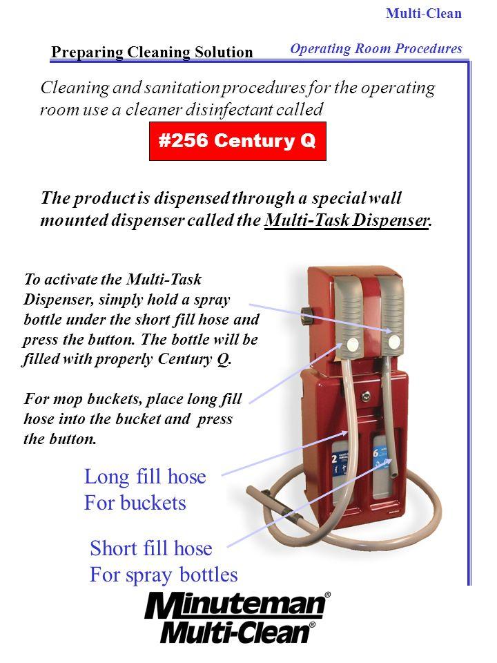Long fill hose For buckets Short fill hose For spray bottles