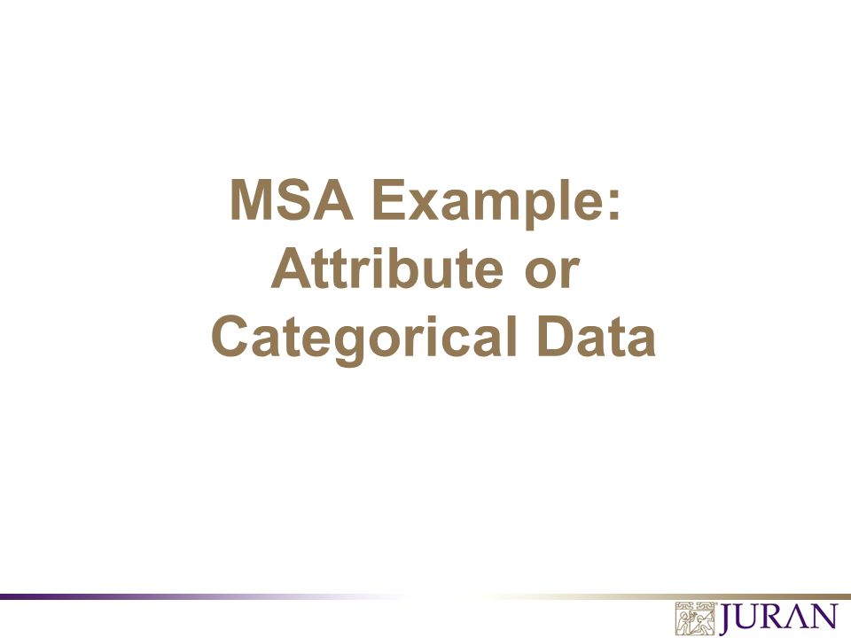 MSA Example: Attribute or Categorical Data