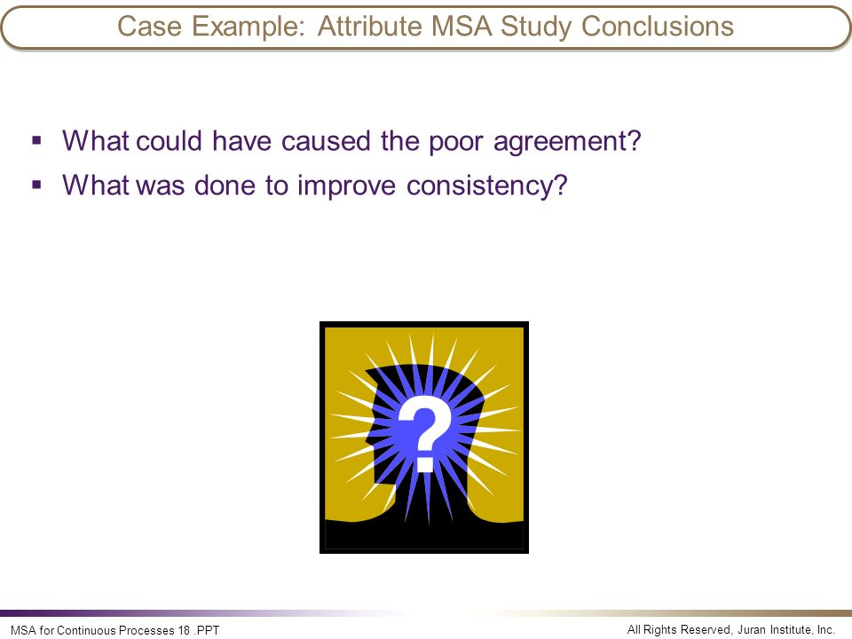 Case Example: Attribute MSA Study Conclusions