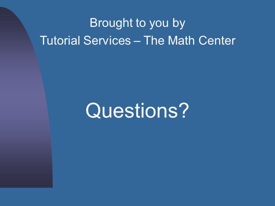 Tutorial Services – The Math Center