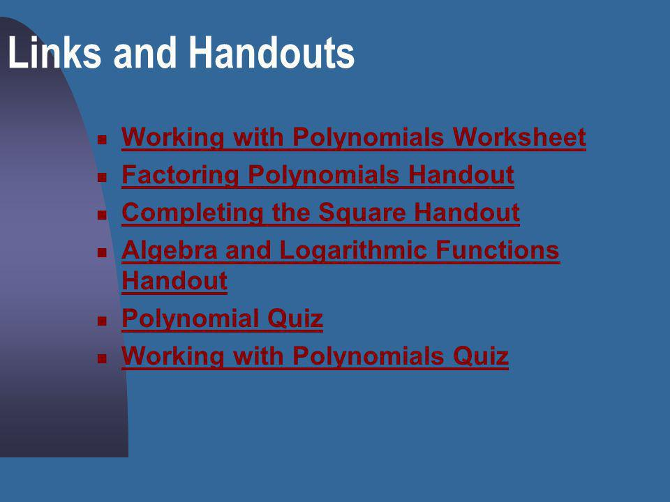 Links and Handouts Working with Polynomials Worksheet