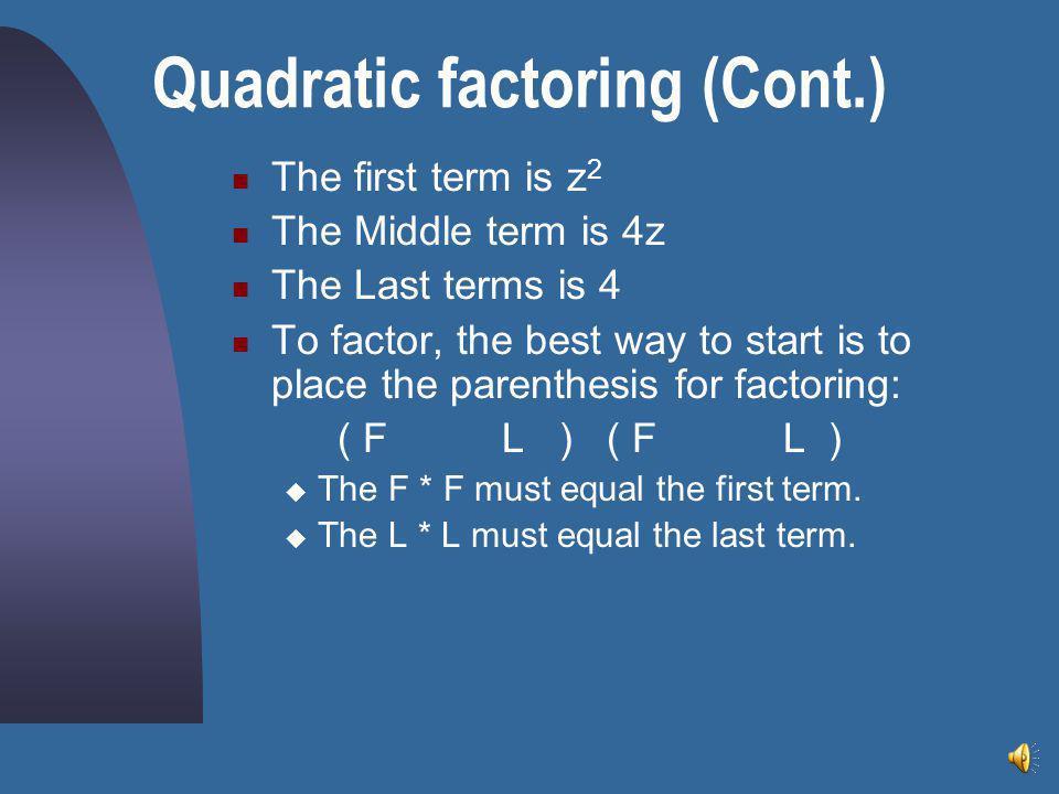 Quadratic factoring (Cont.)
