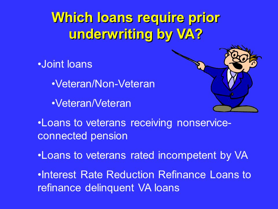 Which loans require prior underwriting by VA