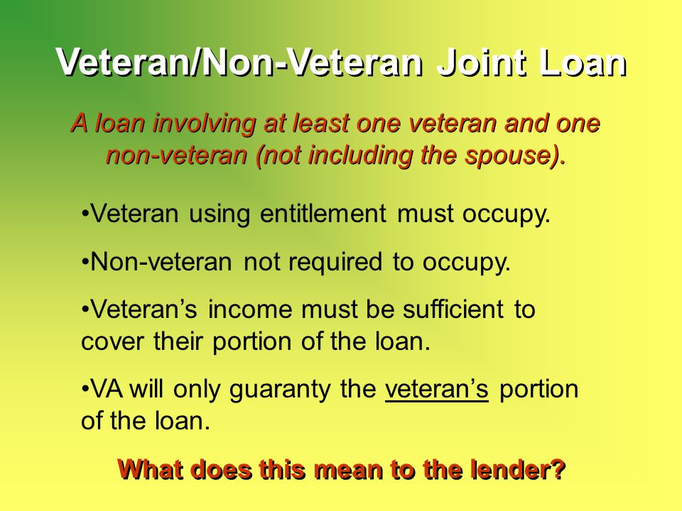 Veteran/Non-Veteran Joint Loan What does this mean to the lender