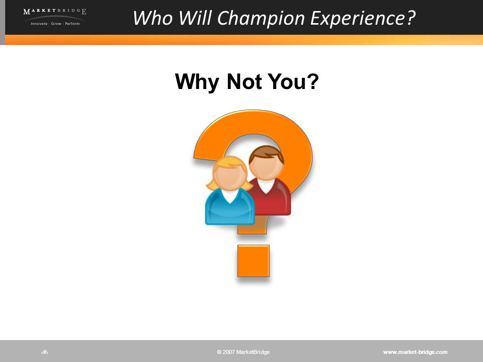 Who Will Champion Experience