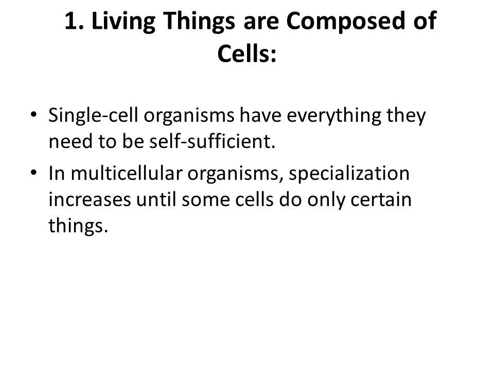 1. Living Things are Composed of Cells: