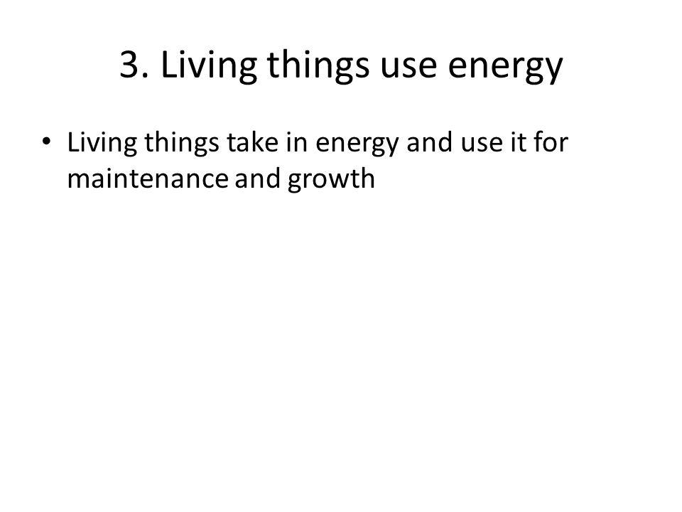 3. Living things use energy