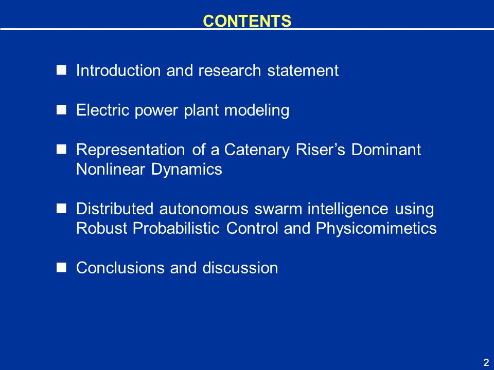 CONTENTS Introduction and research statement. Electric power plant modeling. Representation of a Catenary Riser's Dominant Nonlinear Dynamics.